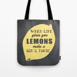 When Life Gives you Lemons Make a Gin and Tonic Tote Bag