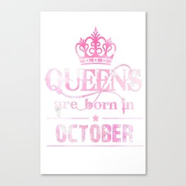 Queens-October-T-Shirt-For-Women.-Queens-Are-Born-In-October Canvas Print