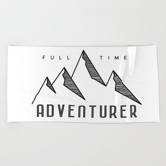 Full Time Adventurer Beach Towel