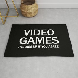 Video games. (Thumbs up if you agree) in white. Rug