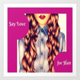 Say Love For Hair Poster Art Print