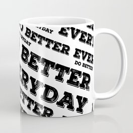 Do Better Everyday Coffee Mug