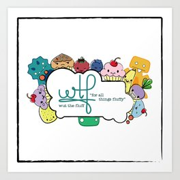 wtf (wut the fluff) logo with friends Art Print