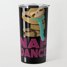 Funny Nap Dance Neon Sign Cute Sloth Pole Dancer Travel Mug