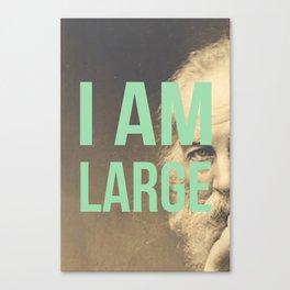 I Am Large Canvas Print
