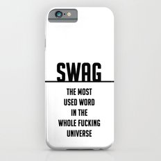 SWAG - the most used word in the whole fucking universe iPhone 6s Slim Case