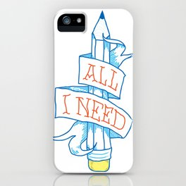 All I need iPhone Case