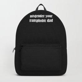 Misgender Your Transphobic Dad Backpack