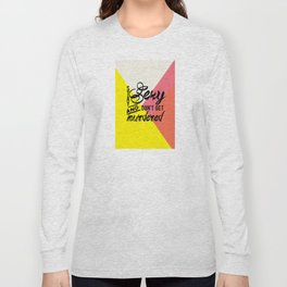 Stay Sexy Long Sleeve T-shirt