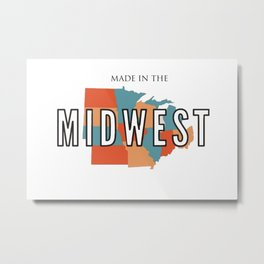 Made InThe Midwest Metal Print