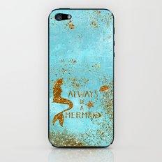 ALWAYS BE A MERMAID-Gold faux Glitter Mermaid Saying iPhone & iPod Skin