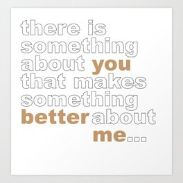 Something About You... Art Print