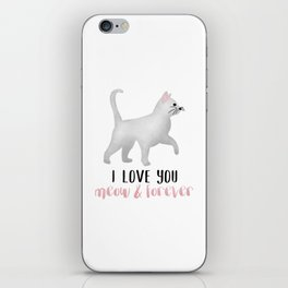 I Love You Meow & Forever iPhone Skin