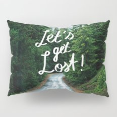 Let's get Lost! - Quote Typography Green Forest Pillow Sham