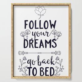 Follow Your Dreams Go Back To Bed Funny Serving Tray
