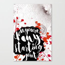 My Starting Point Canvas Print