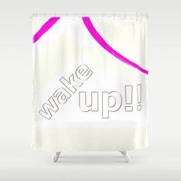 Wake Up Shower Curtain