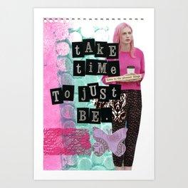 Just Be Art Print