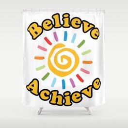 Believe. Achieve Shower Curtain