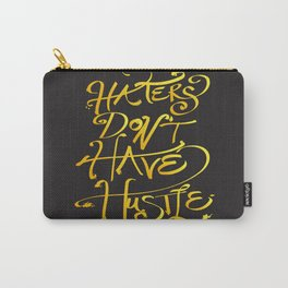 haters don't have hustle Carry-All Pouch