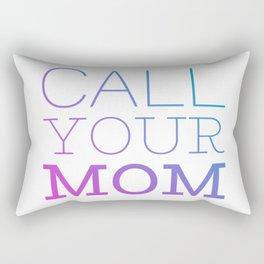 Call your mom Rectangular Pillow