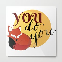 You Do You Fox Illustration Metal Print