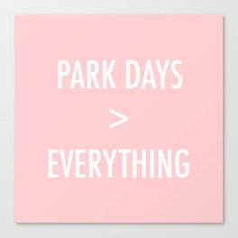 Park Days Over Everything Canvas Print