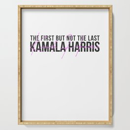 The First But Not The Last Kamala Harris Serving Tray