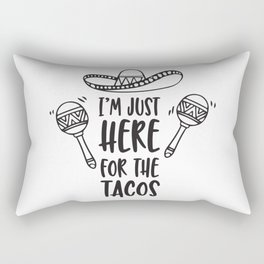 I'm Just Here For The Tacos Rectangular Pillow