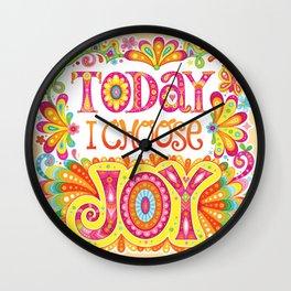 Today I Choose Joy Wall Clock