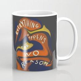 Everything Happens for No Reason Coffee Mug