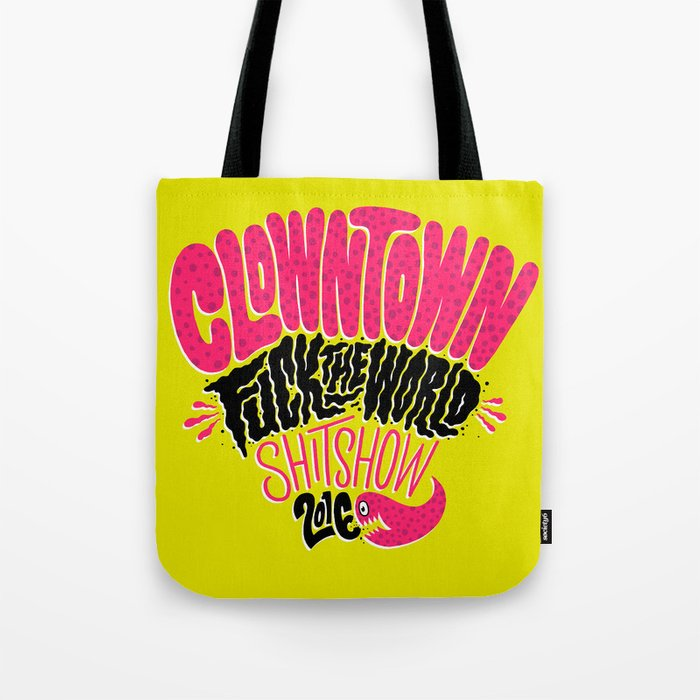 Clowntown Fuck the World Shitshow 2016 Tote Bag