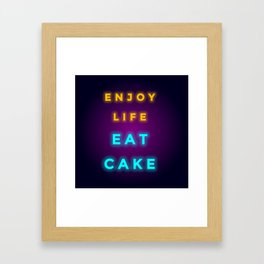 ENJOY LIFE EAT CAKE Framed Art Print