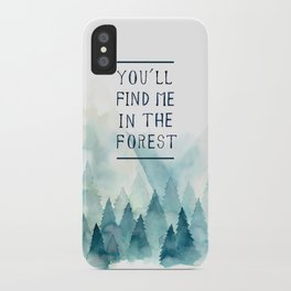 You´ll find me in the forest iPhone Case
