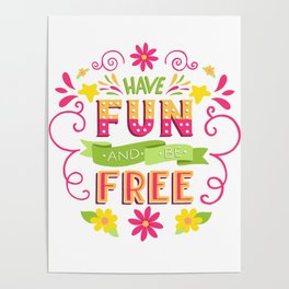 Have Fun And Be Free Poster