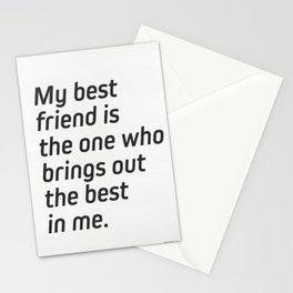 My best friend is the one who brings out the best in me. - Henry Ford Stationery Cards