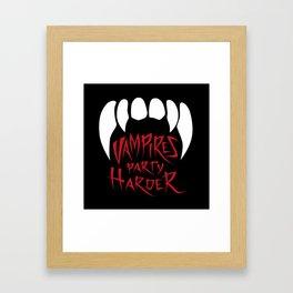 Vampires party harder Framed Art Print
