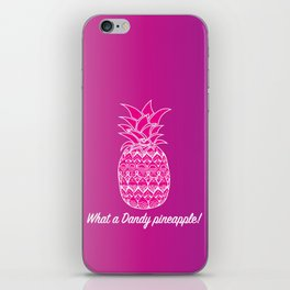 What a Dandy Pineapple iPhone Skin