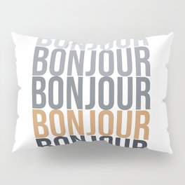 Bonjour in Bold Typography and Fall Colors Pillow Sham