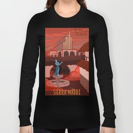 Come Visit Sierra Madre Long Sleeve T-shirt