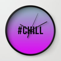 chill Wall Clocks featuring CHILL by #ARTIST