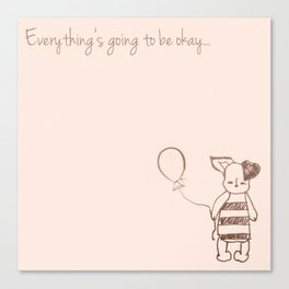 Everything Will Be Okay Canvas Print
