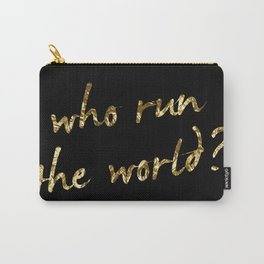 Who run the world? Carry-All Pouch