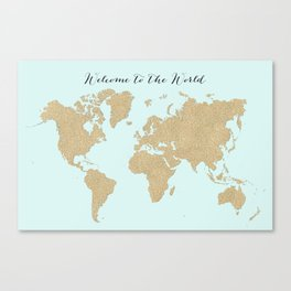 Welcome to the world in gold glitter and aqua Canvas Print