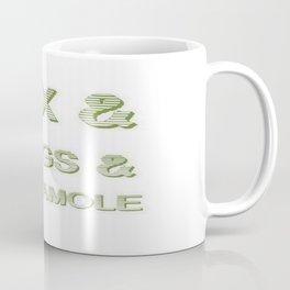 Sex and Drugs and Guacamole  Coffee Mug