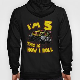 5h Birthday This Is How I Roll Monster Truck Gift Hoody