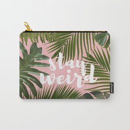 Stay Weird! Carry-All Pouch