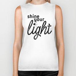 Shine Your Light Biker Tank