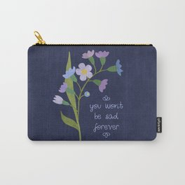 You Won't Be Sad Forever Carry-All Pouch
