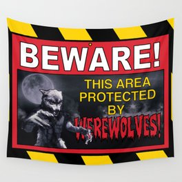 Beware! This Area Is Protected by Werewolves! Wall Tapestry